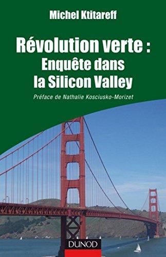 Révolution verte : Enquête dans la Silicon Valley : Préface de Nathalie Kosciusko-Morizet (Quai des Sciences)