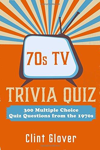 70s TV Trivia Quiz - 300 multiple Choice Questions