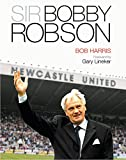 Sir Bobby Robson: Living the Game