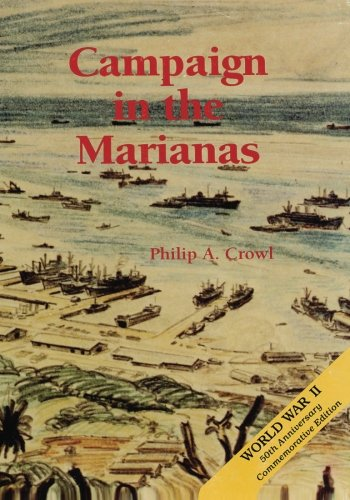 Campaign in the Marianas (United States Army in World War II: The War in the Pacific)