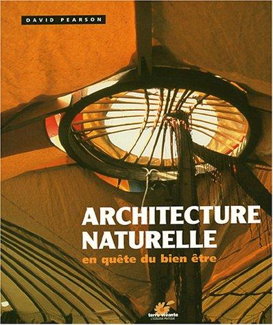 Architecture naturelle : En quête du bien être