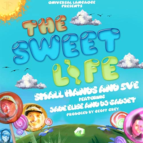 The Sweet Life (feat. Small Hands, 5ve, DJ Gadjet & Jade Elise) [Explicit]