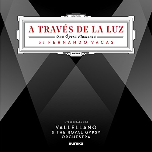 A Través de la Luz (Una Opera ...