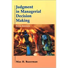 Judgment in Managerial Decision Making