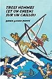 Telecharger Livres Trois hommes et un chien sur un caillou (PDF,EPUB,MOBI) gratuits en Francaise