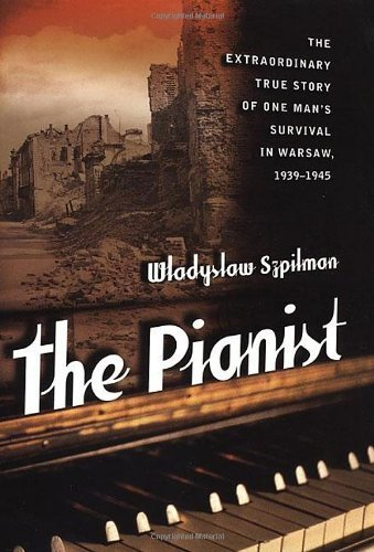 The Pianist: The Extraordinary True Story of One Man's Survival in Warsaw by Wladyslaw Szpilman (1999) Hardcover
