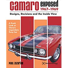 Camaro Exposed 1967-1969: Designs, Decisions and the Inside View (Chevrolet)