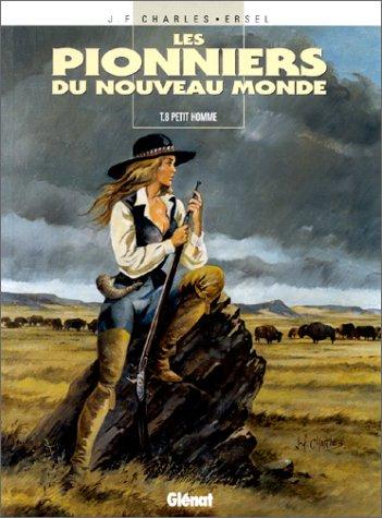 Les Pionniers du Nouveau Monde, Tome 8 : Petit homme