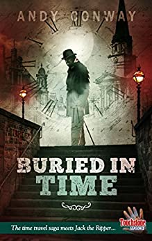 Buried in Time: The time travel saga meets Jack the Ripper... (Touchstone Season 2) (English Edition) de [Conway, Andy]