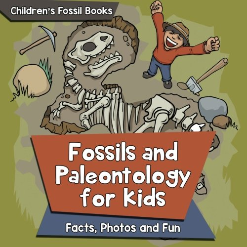 Fossils and Paleontology for kids: Facts, Photos and Fun | Children's Fossil Books por Baby Professor