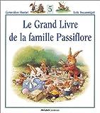 Le Grand Livre de la famille Passiflore, Tome 5 :