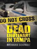 [Dead Lieutenant in Tampa] (By (author)  Dr Richard Schmidt) [published: October, 2014]