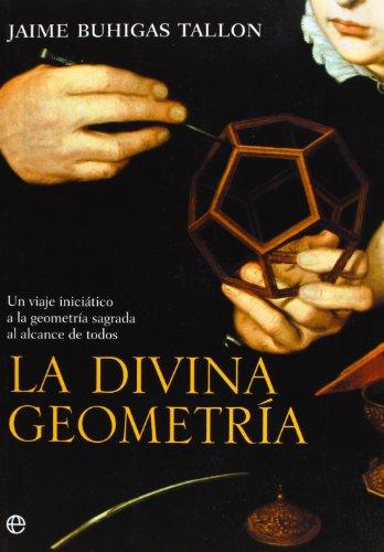 Divina geometria, la por Jaime Buhigas Tallon