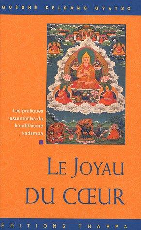 Le Joyau du Coeur : Les Pratiques Essentielles du Bouddhisme Kadampa