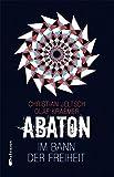Abaton (Band 3): Im Bann der Freiheit