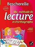 Bescherelle : ma méthode de lecture et d'orthographe