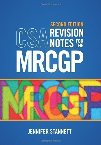 CSA Revision Notes for the MRCGP, second edition 2nd (second) Edition by Stannett, Jennifer published by Scion Publishing Ltd. (2013)