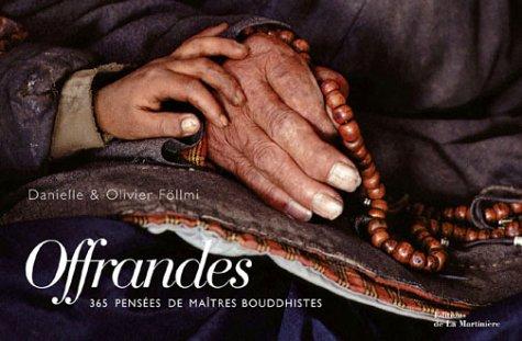 Offrandes : 365 pensées de maîtres bouddhistes par Danielle Föllmi