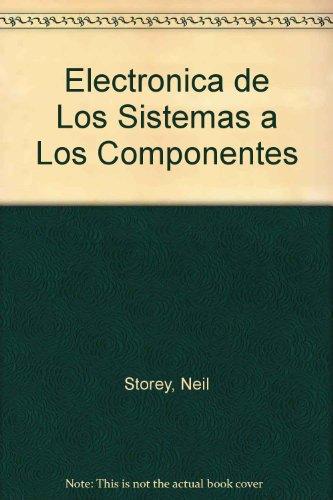 Electronica de Los Sistemas a Los Componentes