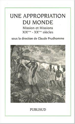 Une appropriation du monde : Mission et missions XIXe-XX sicles