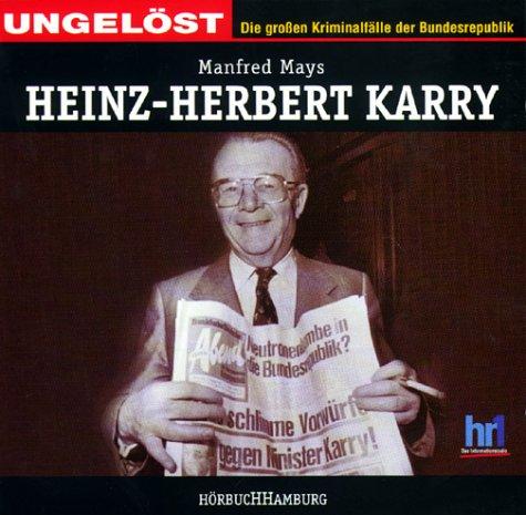 Ungelöst - Die großen Kriminalfälle der Bundesrepublik: Heinz-Herbert Karry (Hörbuch)