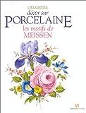 Décor sur porcelaine - Les motifs de Meissen