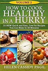 How To Cook Healthy In A Hurry #2: More Than 35 New Quick and Easy Recipes: Volume 3 by Helen Cassidy Page (2013-11-08)
