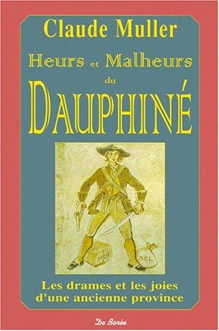 Heurs et Malheurs du Dauphiné