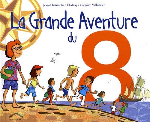 La Grande Aventure du 8