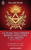 La Franc-maçonnerie rendue intelligible à ses adeptes (Livre 3) - Le Maître (J'ai lu Aventure secrète)