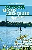 Outdoor-Mikroabenteuer Hamburg: Mit dem Rad, zu Fuß, auf dem Wasser, mit der Familie