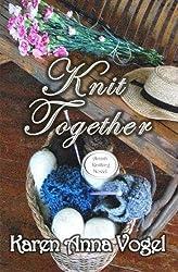 Knit Together: Amish Knitting Novel by Karen Anna Vogel (2013-12-17)