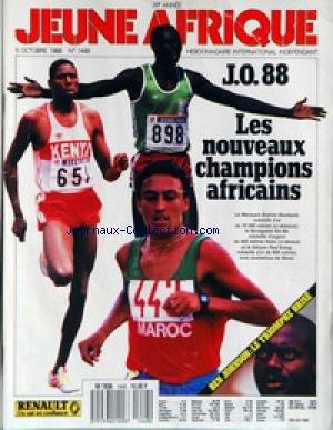 JEUNE AFRIQUE [No 1448] du 05/10/1988 - J.O 88 - LES NOUVEAUX CHAMPIONS AFRICAINS - BRAHIM BOUTAYEB - DIA BA - KENYAN PAUL ERENG - BEN JOHNSON - LE TRIOMPHE BRISE - AFRIQUE AUSTRALE - MOSCOU - SENEGAL - MENTION BIEN - ELIE WIESEL - BURUNDI - BAGAZA - PETROLE - OPEP - ALGERIE - DEMOGRAPHIE - CHILI - LES OCCIDENTAUX ET LE PAKISTAN - LA POLOGNE.