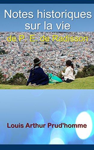 notes-historiques-sur-la-vie-de-p-e-de-radisson-french-edition