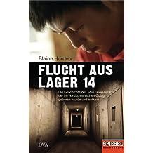 Flucht aus Lager 14: Die Geschichte des Shin Dong-hyuk, der im nordkoreanischen Gulag geboren wurde und entkam - Ein SPIEGEL-Buch