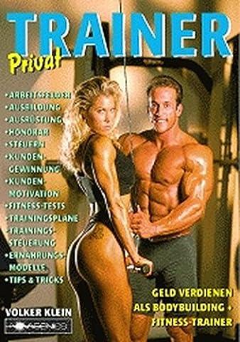 Privat Trainer: Geld verdienen als Bodybuilding + Fitness-Trainer