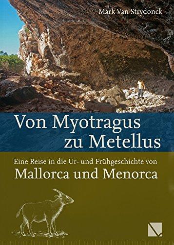 Von Myotragus zu Metellus: eine Reise in die Ur- und Frühgeschichte von...