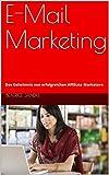 E-Mail Marketing: Das Geheimnis von erfolgreichen Affiliate Marketern