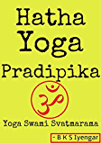 Hatha Yoga Pradipika Yoga Swami Svatmarama (English Edition)