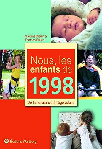 Nous, les enfants de 1998 : De la naissance à l'âge adulte