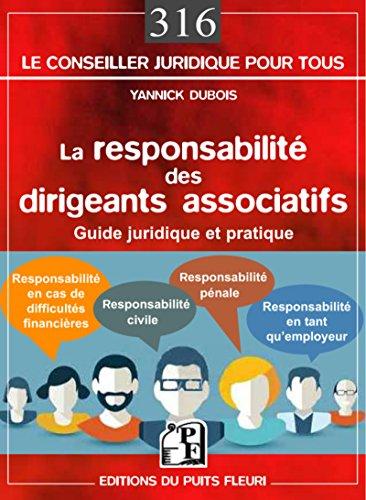 La responsabilité des dirigeants associatifs: Guide juridique et pratique par Yannick Dubois