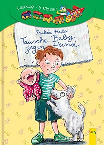 Tausche Baby gegen Hund: Lesezug 3. Klasse