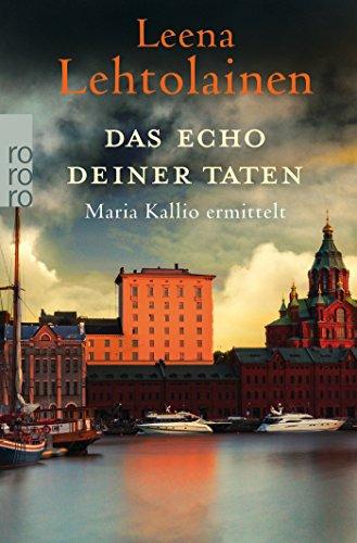 Preisvergleich Produktbild Das Echo deiner Taten: Maria Kallio ermittelt