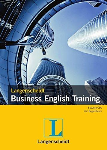 Langenscheidt Business English Training - Buch mit 6 Audio-CDs: Englisch-Deutsch