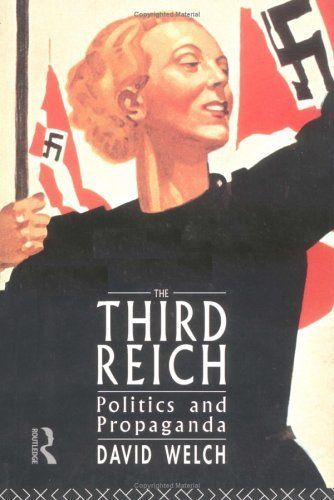 The Third Reich: Politics and Propaganda by David Welch (1994-12-21)