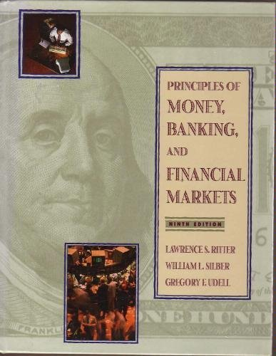 Principles of Money, Banking, and Financial Markets (Addison-Wesley Series in Economics) by Lawrence S. Ritter (1997-01-01)