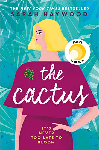The Cactus: A Reese Witherspoon x Hello Sunshine Book Club Pick