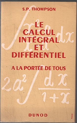 Le calcul integral et differentiel a la portee de tous