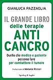 Il grande libro delle terapie anticancro: Quello che medico e paziente possono fare per combattere il tumore (I grilli)