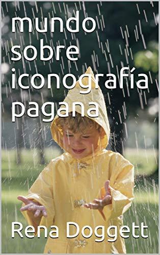 mundo sobre iconografía pagana (Spanish Edition)